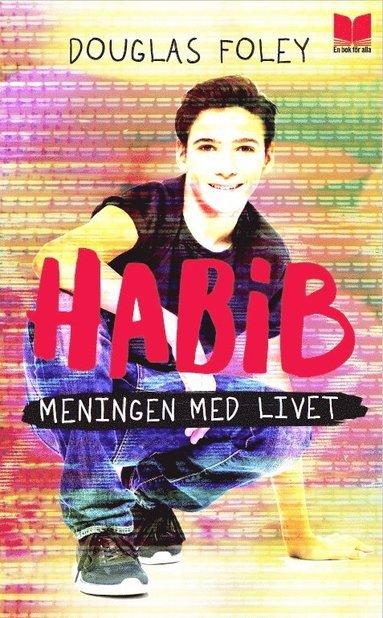 bokomslag Habib. Meningen med livet