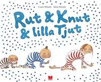bokomslag Rut & Knut & lilla Tjut