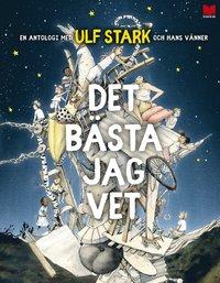 bokomslag Det bästa jag vet : en antologi med Ulf Stark och hans vänner