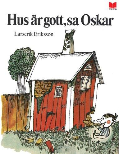 bokomslag Hus är gott, sa Oskar