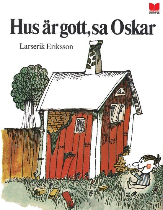 Hus är gott, sa Oskar 1