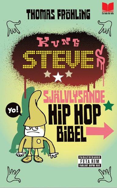 bokomslag Kung Steves självlysande hip hop bibel