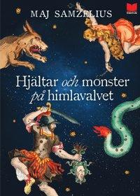 bokomslag Hjältar och monster på himlavalvet