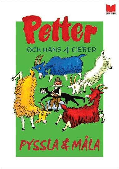 bokomslag Petter och hans fyra getter : Pyssla och måla