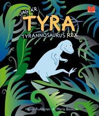 bokomslag Jag är Tyra Tyrannosaurus Rex