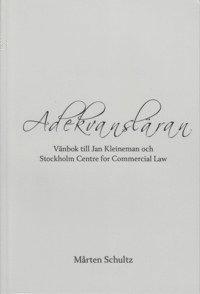 bokomslag Adekvansläran : vänbok till Jan Kleineman och Stockholm Centre for Commercial Law