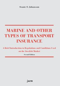 bokomslag Marine and other types of transport insurance : a brief introduction to regulations and conditions on the Swedish market