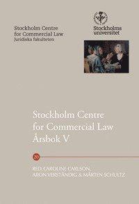 bokomslag Stockholm Centre for Commercial Law årsbok 5