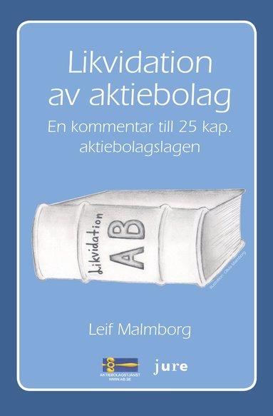 bokomslag Likvidation av aktiebolag : en kommentar till 25 kap. aktiebolagslagen