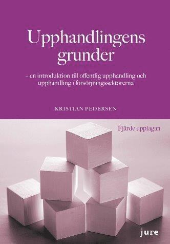 bokomslag Upphandlingens grunder – en introduktion till offentlig upphandling och upphandling i försörjningssektorerna