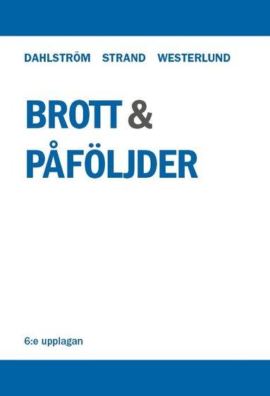 bokomslag Brott och påföljder : en lärobok i straffrätt om Brottsbalken