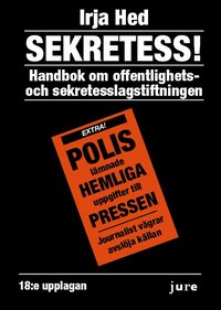 bokomslag Sekretess! : handbok om offentlighets- och sekretesslagstiftningen