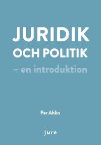 bokomslag Juridik och politik - en introduktion