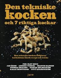 bokomslag Den tekniske kocken och 7 riktiga kockar - Den tekniske kocken förklarar kockelitens bästa recept och tricks