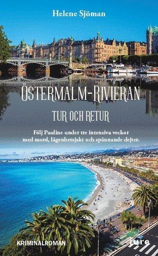 bokomslag Östermalm–Rivieran tur och retur - Följ Pauline under tre intensiva veckor med mord, lägenhetsjakt och spännande dejter