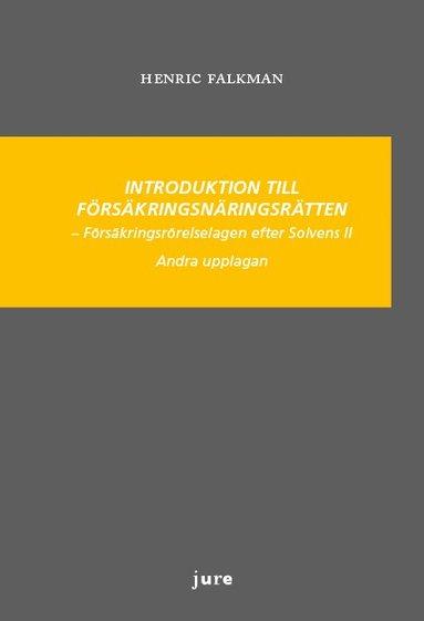 bokomslag Introduktion till försäkringsnäringsrätten - Försäkringsrörelselagen efter Solvens II