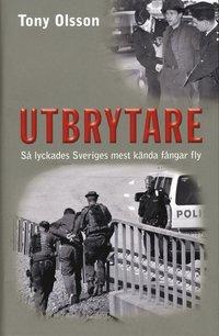 bokomslag Utbrytare : så lyckades Sveriges mest kända fångar fly