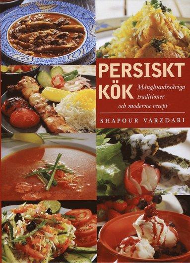 bokomslag Persiskt kök : månghundraåriga traditioner med moderna recept