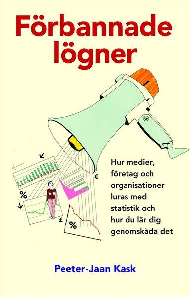 bokomslag Förbannade lögner : hur medier, företag och organisationer luras med statistik och hur du lär dig genomskåda det