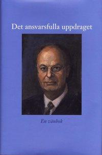 bokomslag Det ansvarsfulla uppdraget : en vän bok till Mats Svegfors den 23 augusti 2008