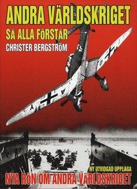 bokomslag Andra världskriget så alla förstår : nya rön om andra världskriget