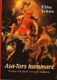 bokomslag Asa-Tors hammare : gudar och jättar i tro och tradition