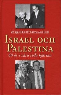 bokomslag Israel och Palestina - 60 år i våra röda hjärtan