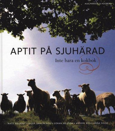 bokomslag Aptit på Sjuhärad : inte bara en kokbok
