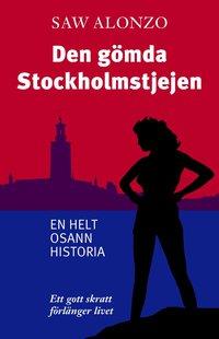 bokomslag Den gömda Stockholmstjejen : en helt osann historia