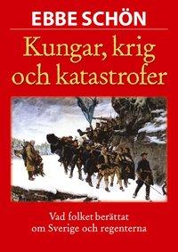 bokomslag Kungar, krig och katastrofer : vår historia i sägen och tro