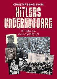 bokomslag Hitlers underhuggare : 26 texter om andra världskriget