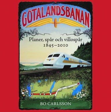 bokomslag Götalandsbanan : planer, spår och villospår 1845-2010