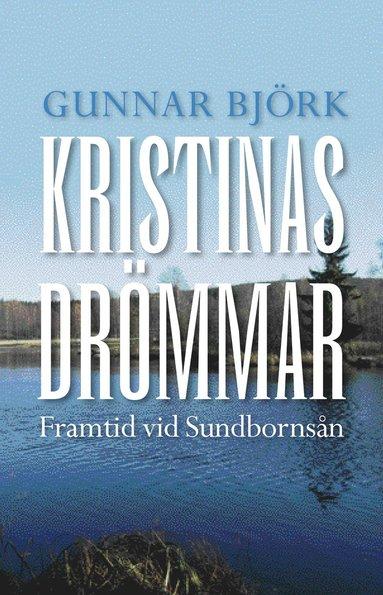 bokomslag Kristinas drömmar : framtid vid Sundbornsån