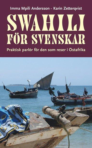 bokomslag Swahili för svenskar : praktisk parlör för den som reser i Östafrika