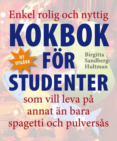 bokomslag Enkel rolig och nyttig kokbok för studenter som vill leva på annat än bara spagetti och pulversås