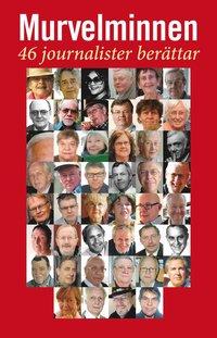 bokomslag Murvelminnen : 46 journalister berättar
