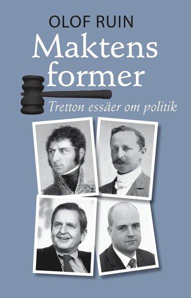 bokomslag Maktens former : tretton essäer om politik