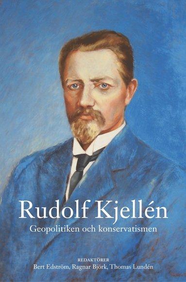 bokomslag Rudolf Kjellén : geopolitiken och konservatismen