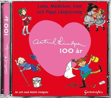 bokomslag Astrid Lindgren 100 år : Lotta, Madicken, Emil och Pippi Långstrump