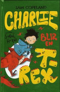 bokomslag Charlie blir en T-rex