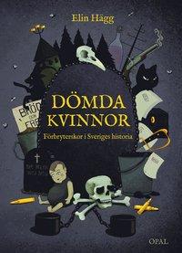 bokomslag Dömda kvinnor : förbryterskor i Sveriges historia