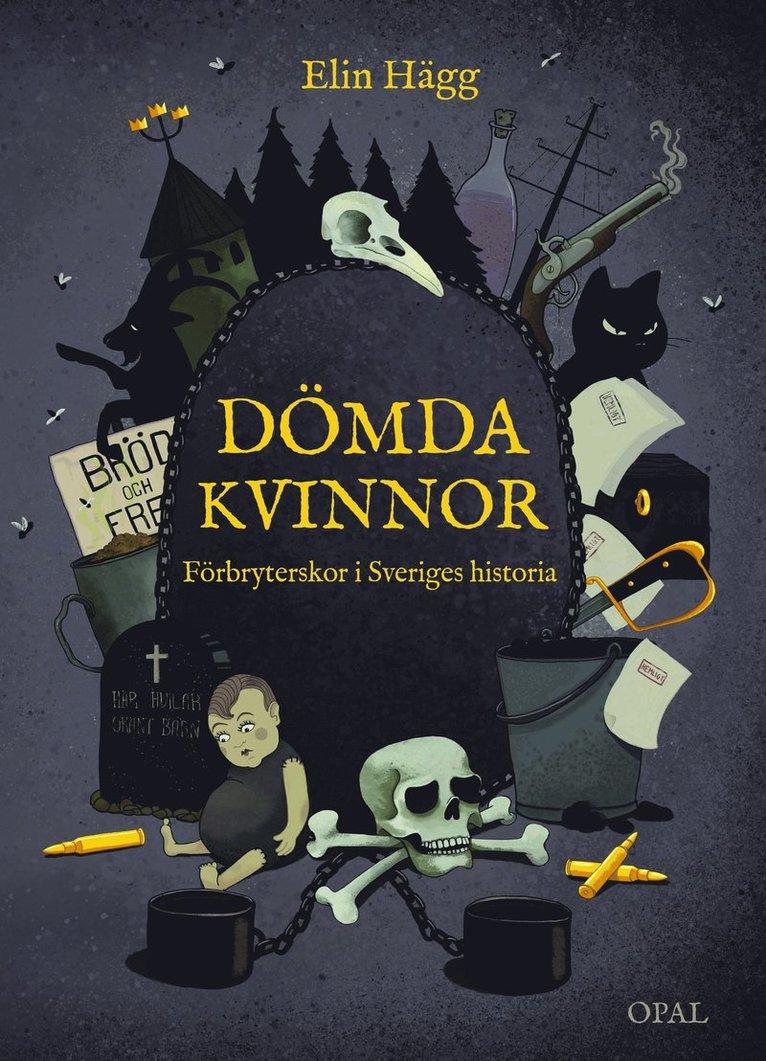 Dömda kvinnor : förbryterskor i Sveriges historia 1