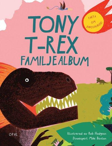 bokomslag Tony T-Rex familjealbum
