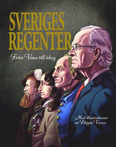 bokomslag Sveriges regenter : från Gustav Vasa till idag