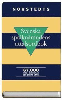 Svenska språknämndens uttalsordbok 67 000 ord i svenskan och deras uttal
