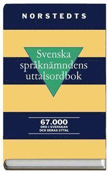 bokomslag Svenska språknämndens uttalsordbok 67 000 ord i svenskan och deras uttal