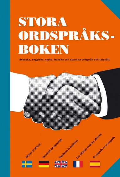 bokomslag Stora ordspråksboken : Svenska, engelska, tyska, franska och spanska ordspråk och talesätt