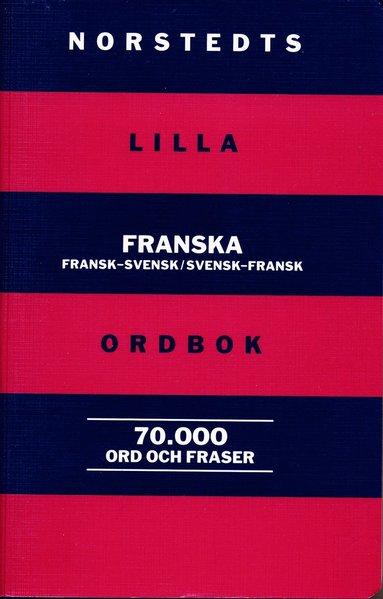 bokomslag Norstedts lilla franska ordbok : fransk-svensk, svensk-fransk : 70000 ord och fraser