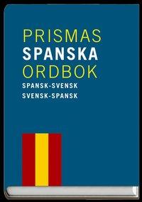 bokomslag Prismas spanska ordbok : Spansk-svensk/svensk-spansk ca 80 000