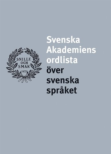 bokomslag Svenska Akademiens ordlista över svenska språket
